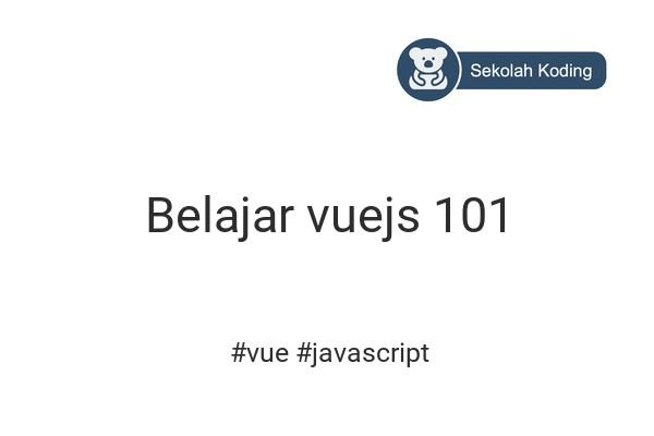 cover gambar kelas Belajar vuejs 101