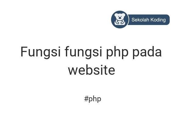 cover gambar kelas Fungsi fungsi php pada website