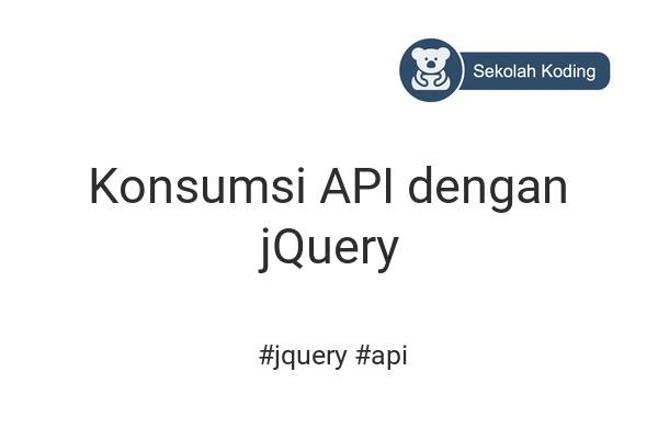 cover Konsumsi API dengan jQuery