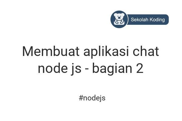 cover gambar kelas Membuat aplikasi chat node js - bagian 2